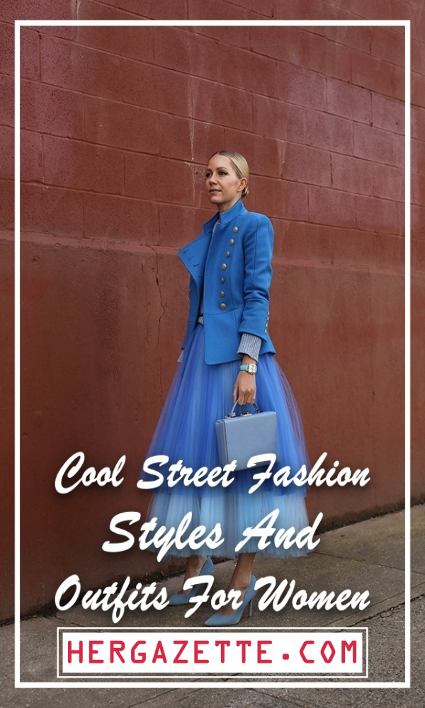 Cool Street Fashion Styles And Outfits For Women