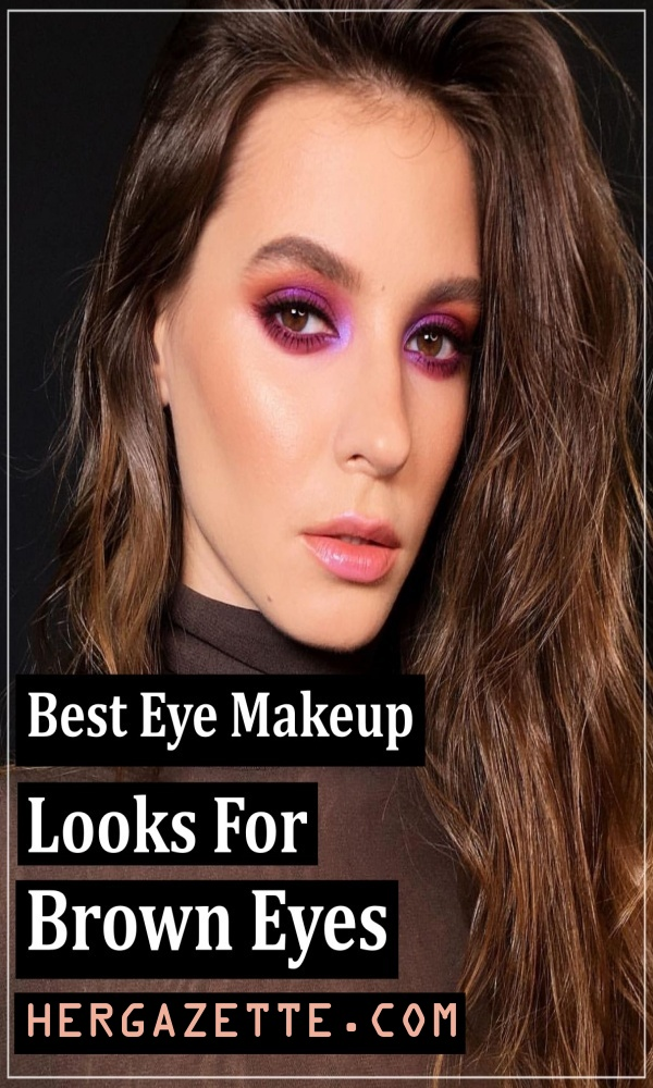 Best Eye Makeup Looks For Brown Eyes To Try!